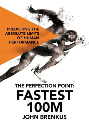 The Perfection Point: Fastest 100m