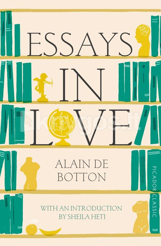 alain de bottons essays in love Essays in love will appeal to anyone who has ever been in a relationship or confused about love the book charts the progress of a love affair from the while gripping the reader with the talent of a great novelist, de botton brings a philosopher's sensibility to his analysis of the emotions of love, resulting.