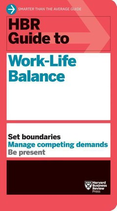 HBR Guide to Worklife Balance