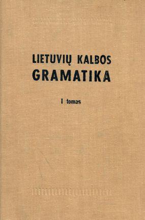 Lietuvių kalbos gramatika. I tomas