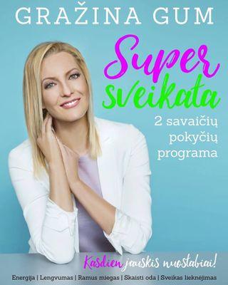 Super sveikata. 2 savaičių pokyčių programa: kasdien jauskis nuostabiai