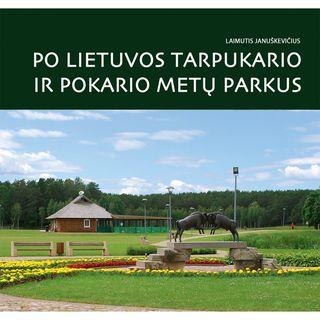 Po gražiausius Lietuvos tarpukario ir pokario metų parkus