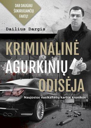 Kriminalinė Agurkinių odisėja: pirmoji Lietuvos narkokronika apie naująją šalies nusikaltėlių kartą