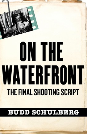 On the Waterfront: The Final Shooting Script