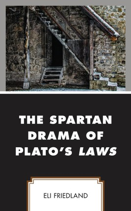 The Spartan Drama of Plato's Laws