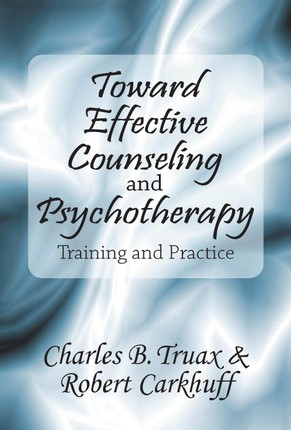 Toward Effective Counseling and Psychotherapy