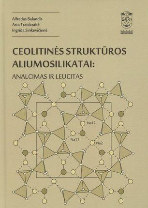 Ceolitinės struktūros aliumosilikatai: analcimas ir leucitas