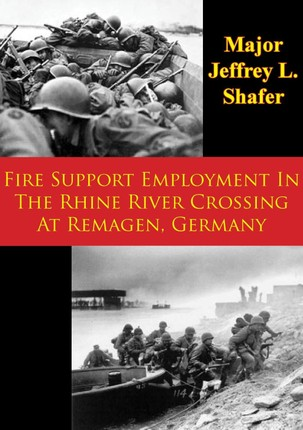 Fire Support Employment In The Rhine River Crossing At Remagen, Germany