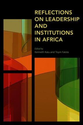 Reflections on Leadership and Institutions in Africa