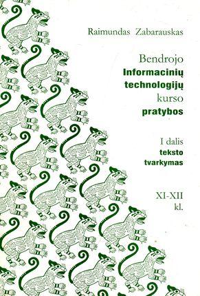 Bendrojo Informacinių technologijų kurso pratybos I dalis (teksto tvarkymas) XI-XII kl.