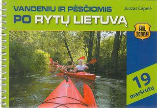 Vandeniu ir pėsčiomis po Rytų Lietuvą