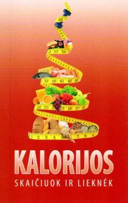 Kalorijos: skaičiuok ir lieknėk
