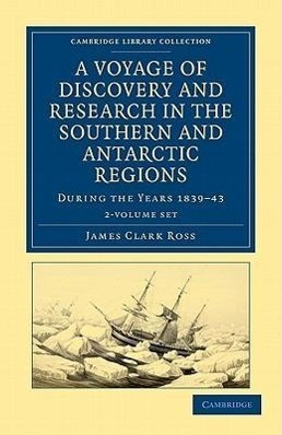 A Voyage of Discovery and Research in the Southern and Antarctic Regions, during the Years 1839-43 2 Volume Set