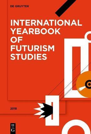 International Yearbook of Futurism Studies 2018