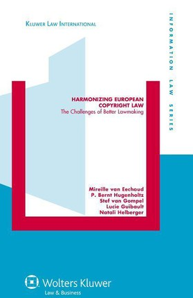 Harmonizing European Copyright Law: The Challenges of Better Lawmaking