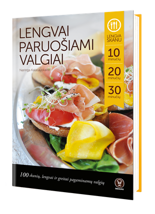Lengvai paruošiami valgiai: 100 skanių, lengvai ir greitai pagaminamų valgių