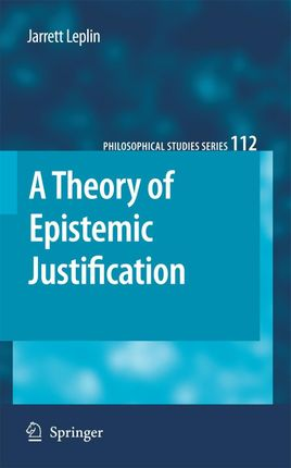 A Theory of Epistemic Justification