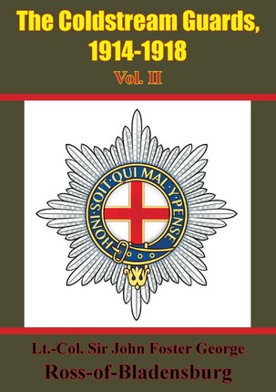 Coldstream Guards, 1914-1918 Vol. II [Illustrated Edition]