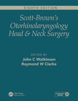 Scott-Brown's Otorhinolaryngology and Head and Neck Surgery, Eighth Edition