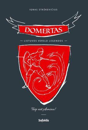 Domertas. Lietuvos verslo legendos