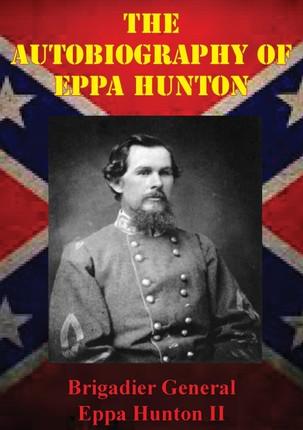 Autobiography Of Eppa Hunton