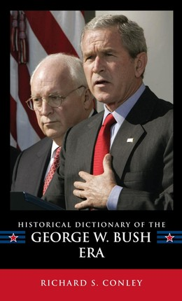 Historical Dictionary of the George W. Bush Era