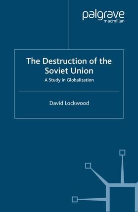 The Destruction of the Soviet Union