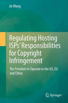 Regulating Hosting ISPs' Responsibilities for Copyright Infringement