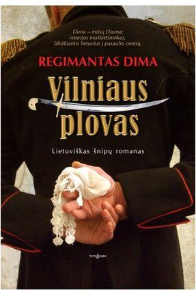 Vilniaus plovas. Neįtikėtini, bet tikri lietuvio nuotykiai: sąmokslas, meilė, slaptosios draugijos, Kražiai, Vilnius, Buchara ir Orskas
