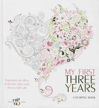 My First Three Years Coloring Book: Personalize the Album of the First Three Years of Your Baby Girl