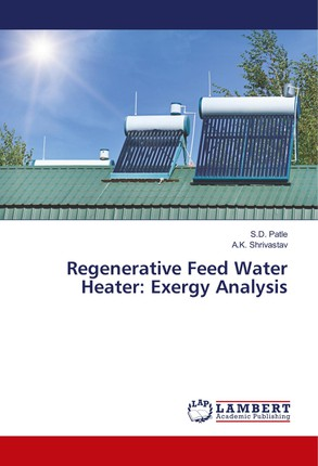 Regenerative Feed Water Heater: Exergy Analysis