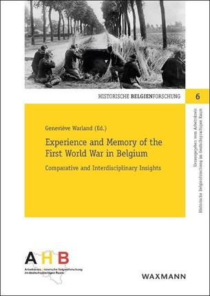 Experience and Memory of the First World War in Belgium