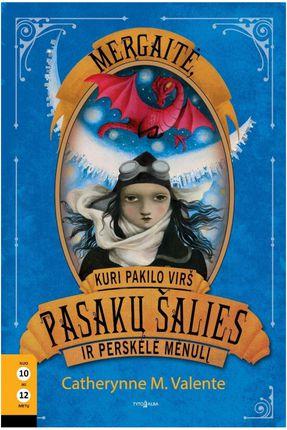 Mergaitė, kuri pakilo virš Pasakų šalies ir perskėlė mėnulį. 3 knyga