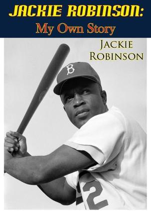 Jackie Robinson: My Own Story