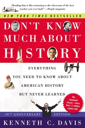 Don't Know Much About(r) History [30th Anniversary Edition]: Everything You Need to Know about American History But Never Learned