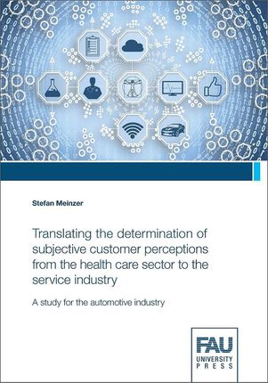 Translating the determination of subjective customer perceptions from the health care sector to the service industry