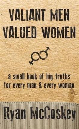 Valiant Men Valued Women