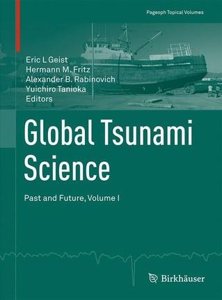 Global Tsunami Science: Past and Future, Volume I