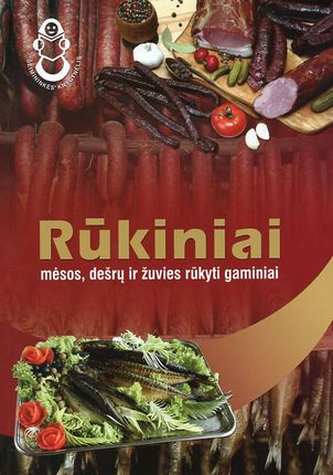 Rūkiniai: mėsos, dešrų ir žuvies rūkyti gaminiai