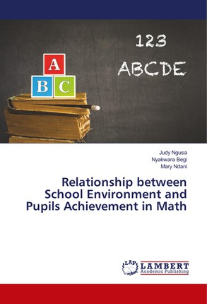 Relationship between School Environment and Pupils Achievement in Math