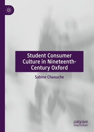 Student Consumer Culture in Nineteenth-Century Oxford