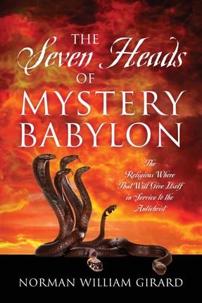 The Seven Heads of Mystery Babylon