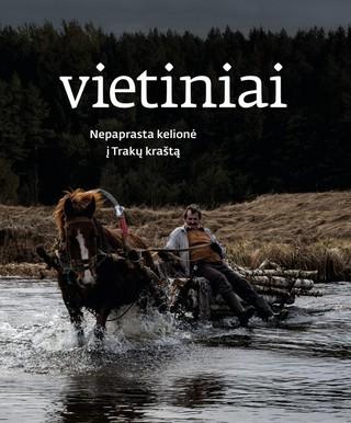 VIETINIAI: nepaprasta kelionė į Trakų kraštą