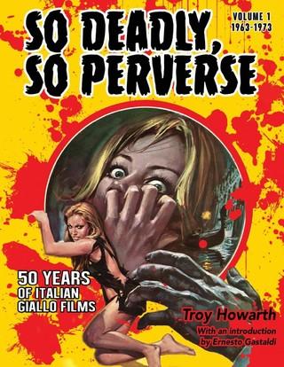 So Deadly, So Perverse 50 Years of Italian Giallo Films