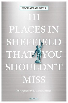111 Places in Sheffield that you shouldn't miss