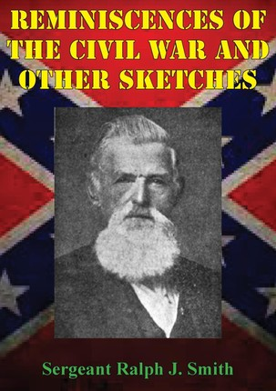 Reminiscences Of The Civil War And Other Sketches