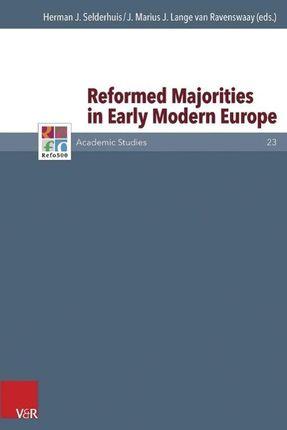 Reformed Majorities in Early Modern Europe