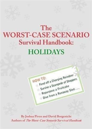 Worst-Case Scenario Survival Handbook: Holidays