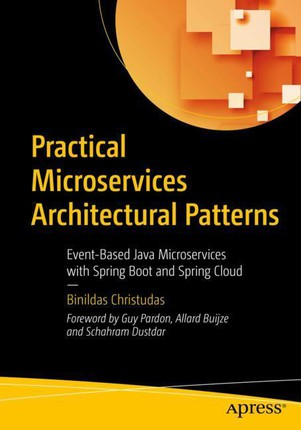 Practical Microservices Architectural Patterns