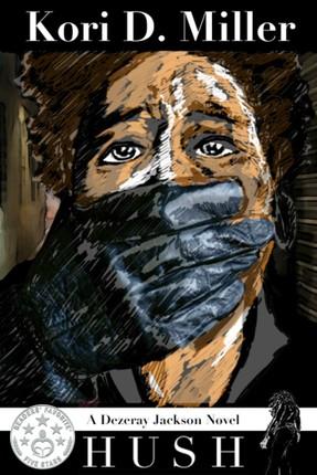 Hush: A Dezeray Jackson Mystery Novel
